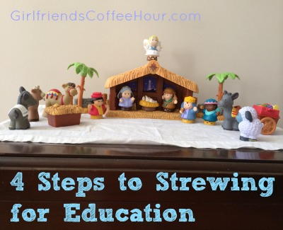 4 Steps to Strewing for Education www.GirlfriendsCoffeeHour.com #strewing #homeschool #organization